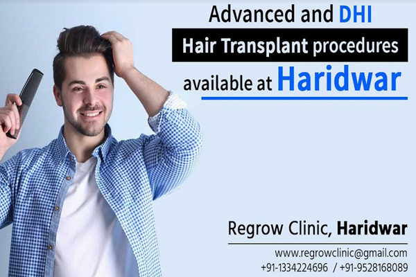 Regrow Clinic at Haridwar promises affordable yet advanced hair transplant procedures - Haridwar News in Hindi