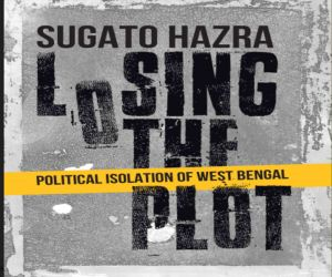 Losing the Plot - Political Isolation of West Bengal - Hindi News